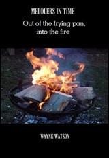 meddlers-frying-pan-fire-watson