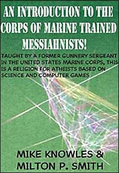 An Introduction to the Corps of Marine Trained Messiahnists! by Mike Knowles