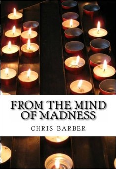 From the Mind of Madness by Chris T Barber