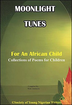 Moonlight Tunes for an African Child. Edited by Wole Adedoyin