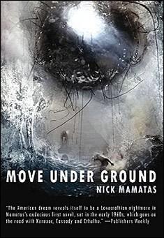 Move Under Ground by Nick Mamatas
