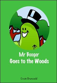 Mr Booger goes to the Woods - Erwin Brunsveld