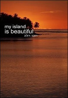 My Island is Beautiful by Alex Sass