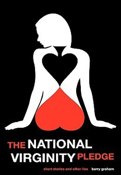 The National Virginity Pledge by Barry Graham