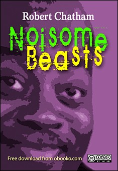 Noisome Beasts by Robert Chatham