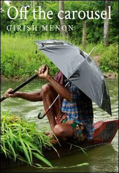 Off the carousel by Girish Menon