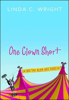 One Clown Short by Linda C. Wright