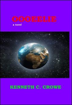 OOOEELIE by Kenneth C. Crowe