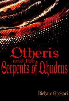Otheris and the Serpents of Qhudrus. By Richard Shekari