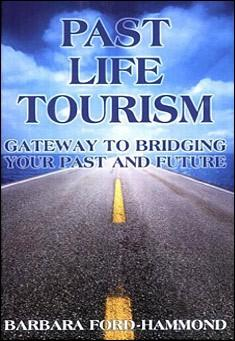 Past Life Tourism by Barbara Ford-Hammond