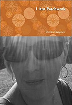 I Am Patchwork by Dorothy Strangelove