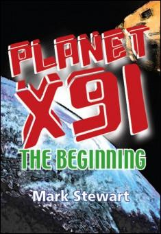 Planet X91 the beginning -  Mark Stewart