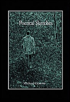 Poetical Sketches by Michael Graeme