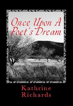 Once Upon A Poet's Dream by Kathrine Richards