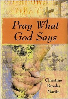 Pray What God Says by Christine Brooks Martin