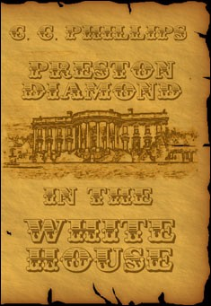 Preston Diamond In The White House by by C. C. Phillips