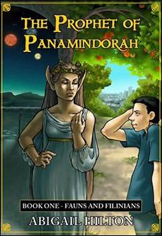 The Prophet of Panamindorah - Book One by Abigail Hilton