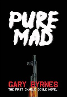 Pure Mad by Gary J Byrnes