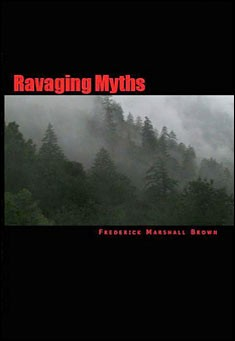 Ravaging Myths by Frederick Marshall Brown