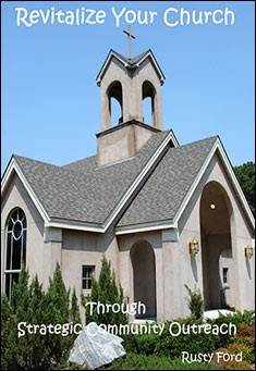 Revitalizing Your Church through Strategic Community Outreach by Rusty Ford