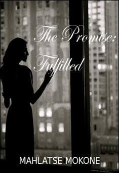 The Promise: Fulfilled - Mahlatse Mokone