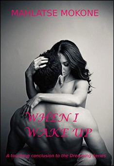 When I Wake Up by Mahlatse Mokone