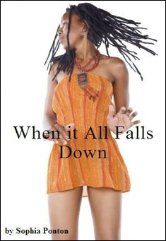 When it all Falls Down by Sophia Ponton