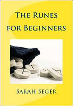 The Runes for Beginners by Sarah Seger