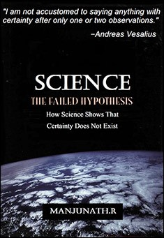 Science: The Failed Hypothesis - Manjunath. R