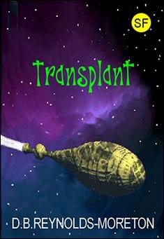 Transplant by D. B. Reynolds-Moreton
