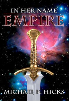 In Her Name: Empire by Michael R. Hicks