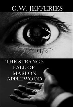 The Strange Fall of Marlon Applewood by G.W. Jefferies