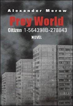 Prey World 1:  Citizen 1-564398B-278843 by Alexander Merow