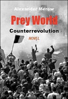 Prey World 4 - Counterrevolution by Alexander Merow