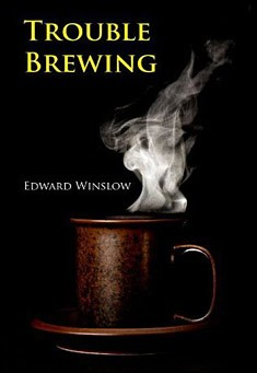 Trouble Brewing by Edward Winslow