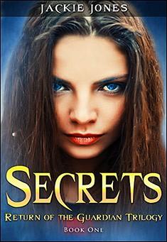 Secrets: Return of the Guardian, Book 1 By Jackie Jones