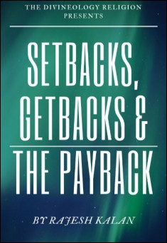 Setbacks, Getbacks & The Payback. By Rajesh Kalan