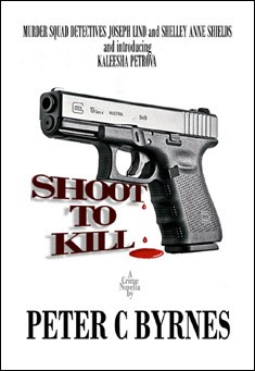 Shoot to Kill - Peter C Byrnes