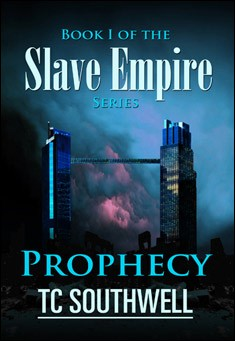 Slave Empire: Prophecy by T C Southwell