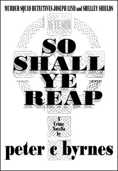 So Shall Ye Reap. By Peter C Byrnes