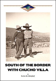 South of the Border with Chucho Villa by Lester de Adorjany