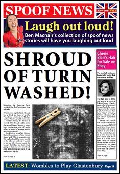 Spoof News 2007-2011: Volume 2 by Ben Macnair