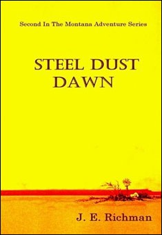 Steel Dust Dawn by J. E. Richman