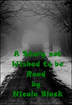 A Story not Wished to be Read by Nicola Black