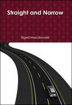 Straight and Narrow by Sigrid Macdonald