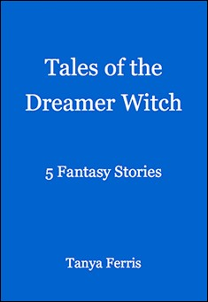 Tales of the Dreamer Witch By Tanya Ferris