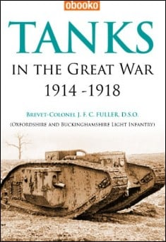 Cover of Tanks in the Great War 1914-1918.