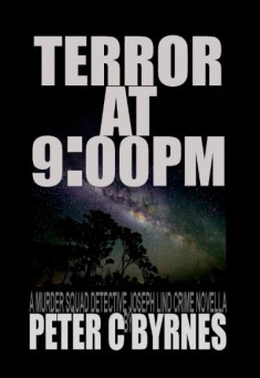 Terror at 9.00 P.M. ByPeter C Byrnes
