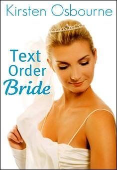 Text Order Bride by Kirsten Osbourne