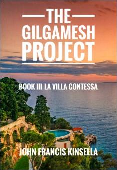 Book cover: The Gilgamesh Project Book III La Villa Contessa